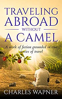 Traveling Abroad Without A Camel by [Charles Wapner]