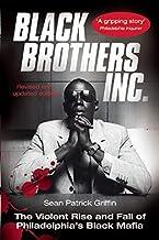 Black Brothers, Inc. : The Violent Rise and Fall of Philadelphia`s Black Mafia
