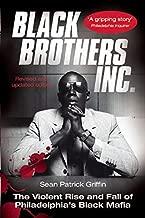 Black Brothers, Inc. : The Violent Rise and Fall of Philadelphia's Black Mafia