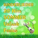 Kinderlieder 20 Hits Sommer Urlaub Ferien