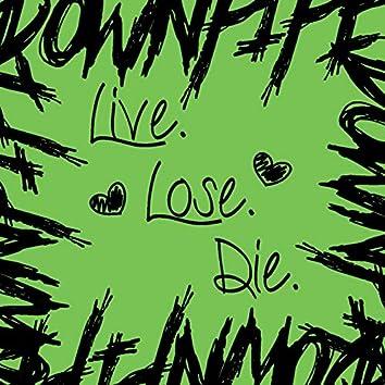 Live. Lose. Die.