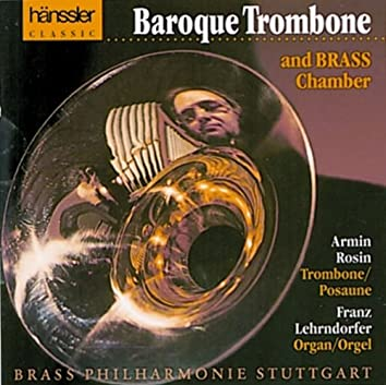 Armin, Rosin: Baroque Trombone and Brass Chamber