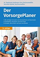 Der VorsorgePlaner: mit Checklisten, Formularen und Dokumenten zu Vermoegen, Patientenverfuegung, Vorsorgevollmacht, Betreuungsverfuegung und Todesfall