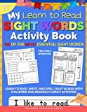 Sight Word Activity Book: Learn to Read, Write, and Spell 100 Beginning Sight Words | Kindergarten Workbook and1st Grade Workbook | Reading Fluency & Phonics Activities & Worksheets