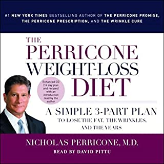 The Perricone Weight-Loss Diet     A Simple 3-Part Program to Lose the Fat, the Wrinkles, and the Years              By:                                                                                                                                 Nicholas Perricone                               Narrated by:                                                                                                                                 David Pittu                      Length: 4 hrs and 59 mins     59 ratings     Overall 3.6