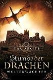 Stunde der Drachen - Weltenwächter: Bluterbe 1