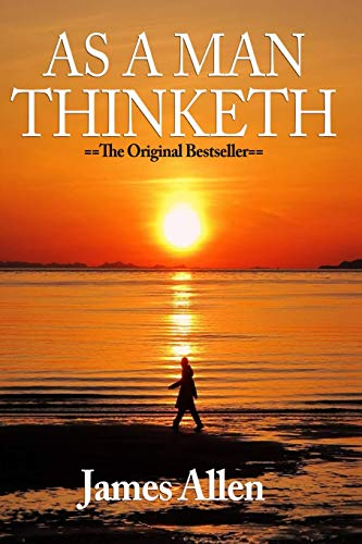 Compare Textbook Prices for As a Man Thinketh - Complete Original Text  ISBN 9781523643530 by Allen, James