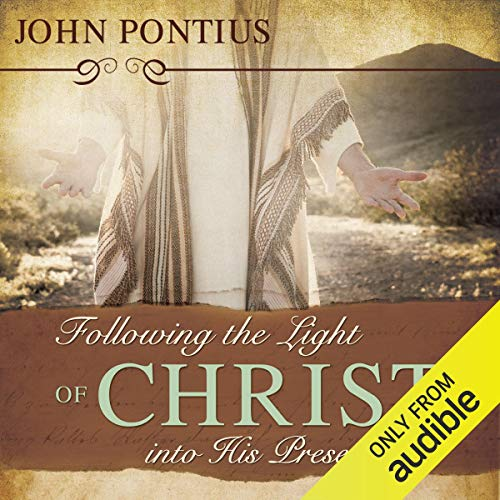 Following the Light of Christ into His Presence audiobook cover art