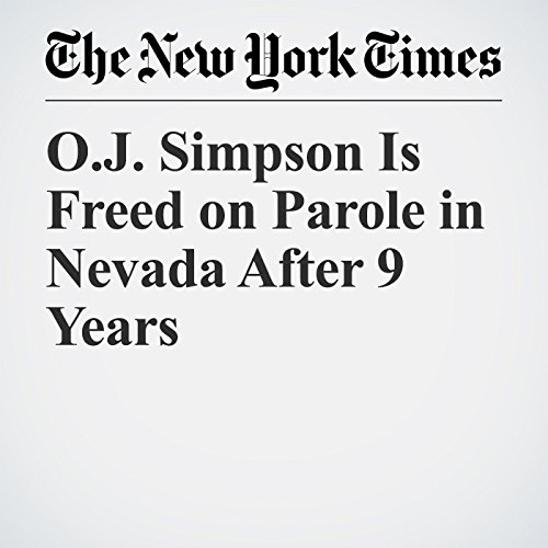 O.J. Simpson Is Freed on Parole in Nevada After 9 Years copertina