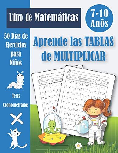 Aprende las Tablas de multiplicar para niños: Cuaderno de ejercicios de matemáticas (con respuestas) | Libro de problemas de multiplicación 2, 3 y 4 primaria 7-10 años | Dígitos del 0-12