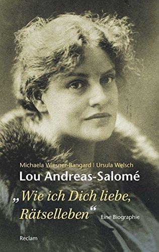 Lou Andreas-Salomé. »...wie ich Dich liebe, Rätselleben«: Eine Biographie (Reclam Taschenbuch)