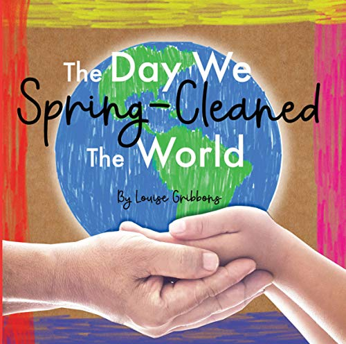 The Day We Spring-Cleaned The World by Louise Gribbons (Paperback Book)