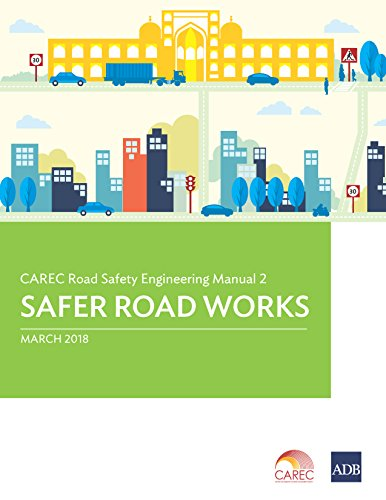 CAREC Road Safety Engineering Manual 2: Safer Road Works (CAREC Road Safety Engineering Manuals)