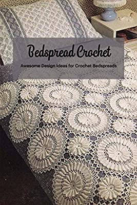 """""""Bedspread Crochet: Awesome Design Ideas for Crochet Bedspreads """": Crochet for Women"""