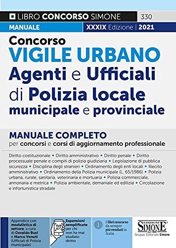 Concorso Vigile Urbano - Agenti e Ufficiali di Polizia locale, Municipale e Provinciale - Manuale completo