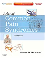 Atlas of Common Pain Syndromes: Expert Consult - Online and Print, 3e