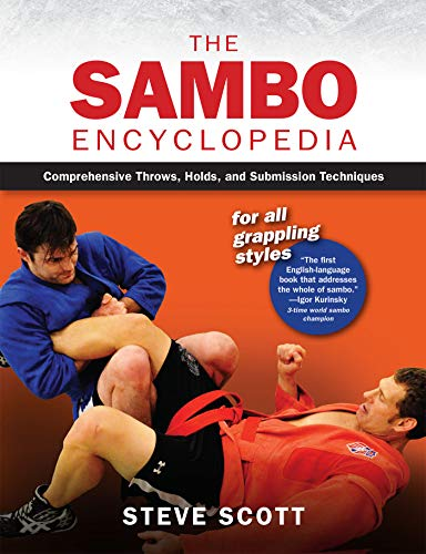 Book's Cover of The Sambo Encyclopedia: Comprehensive Throws, Holds, and Submission Techniques For All Grappling Styles (English Edition) Versión Kindle
