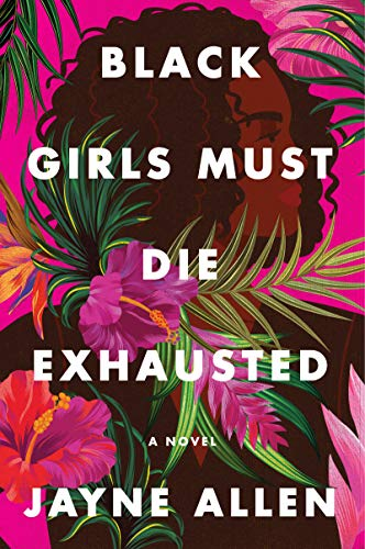 Compare Textbook Prices for Black Girls Must Die Exhausted: A Novel  ISBN 9780063142992 by Allen, Jayne