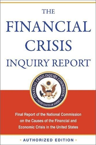 Compare Textbook Prices for The Financial Crisis Inquiry Report, Authorized Edition: Final Report of the National Commission on the Causes of the Financial and Economic Crisis in the United States 1 Edition ISBN 9781610390415 by Financial Crisis Inquiry Commission