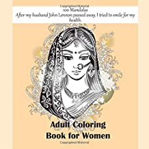 Adult Coloring Book for Women 100 Mandalas - After my husband John Lennon passed away, I tried to smile for my health.
