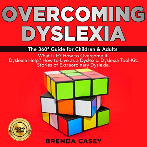 Overcoming Dyslexia: The 360° Guide for Children & Adults. Audiobook By Brenda Casey cover art