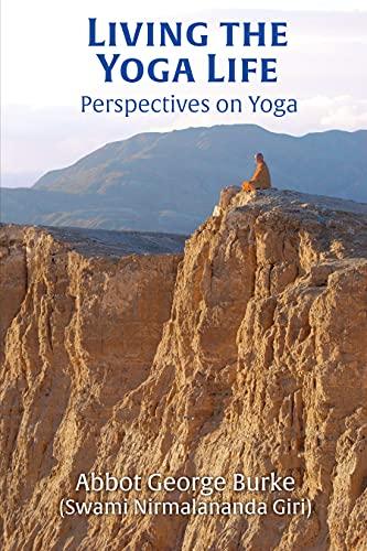 Living the Yoga Life: Perspectives on Yoga (English Edition)