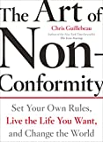 The Art of Non-Conformity: Set Your Own Rules, Live the Life You Want, and Change the World (Perigee...
