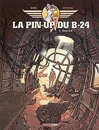 La Pin-Up du B24, tome 2 par Jack Manini