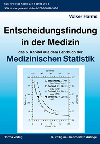 Entscheidungsfindung in der Medizin: das fünfte Kapitel im Lehrbuch für Medizinische Statistik