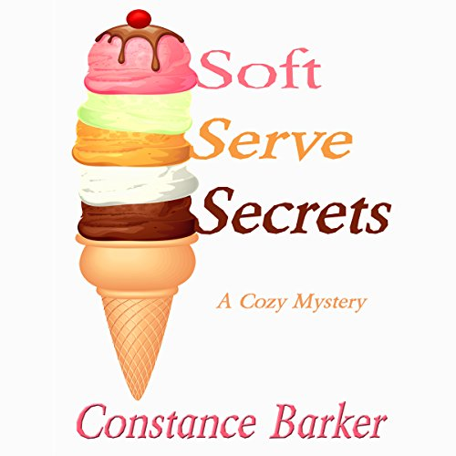Soft Serve Secrets: A Cozy Mystery audiobook cover art