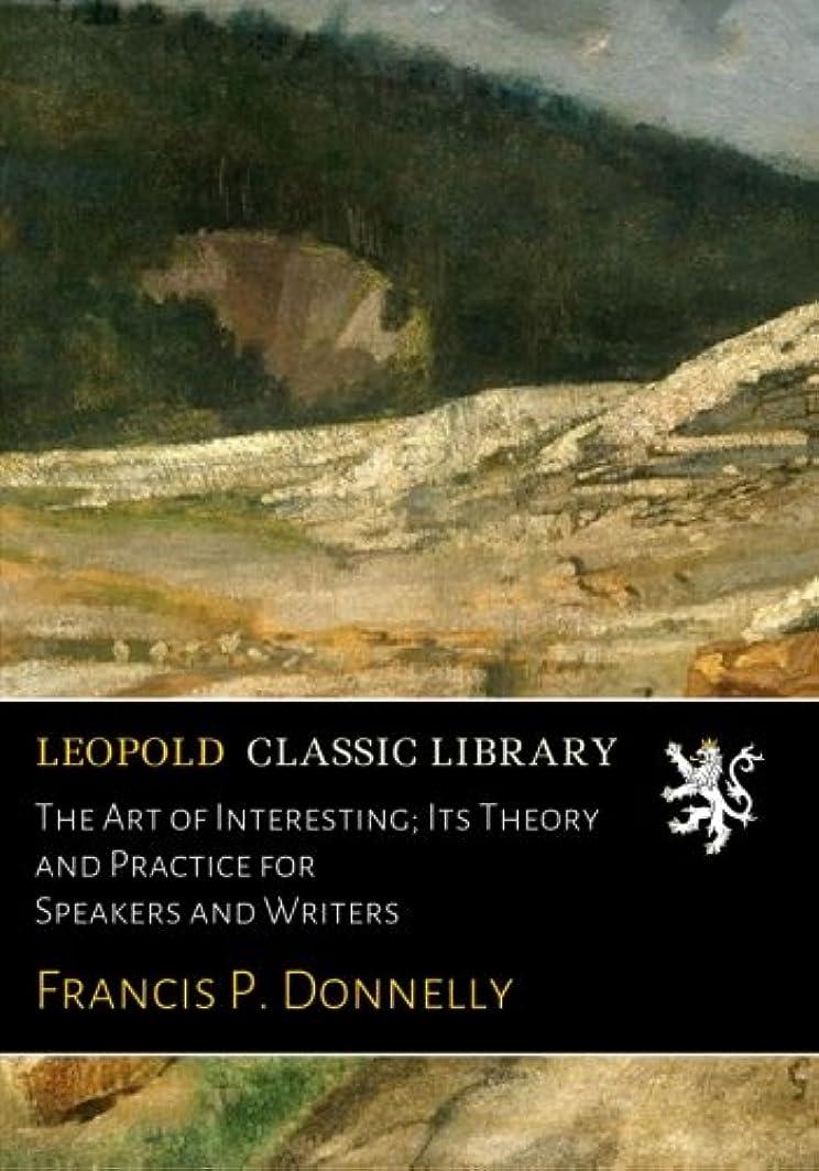 スナッチ指定する教育学The Art of Interesting; Its Theory and Practice for Speakers and Writers