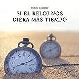 Si El Reloj Nos Diera Más Tiempo [Explicit]