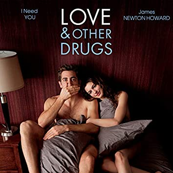 """I Need You (From """"Love & Other Drugs"""")"""