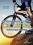 Entrenamiento para ciclistas. Sobrecargas máximas (Deportes)