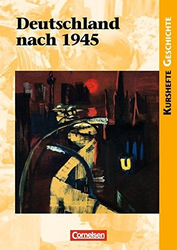 Kurshefte Geschichte - Allgemeine Ausgabe: Deutschland nach 1945: Schülerbuch