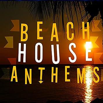 Beach House Anthems