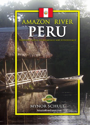 Travel The Amazon River PERU: How To Tour The Upper Amazon Rainforest Easily & Economically (English Edition)