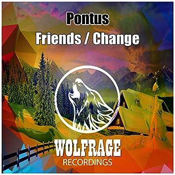 Friends / Change