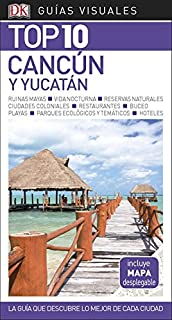 Guía Visual Top 10 Cancún y Yucatán: La guía que descubre lo mejor de cada ciudad (Guías Top10)