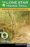 The Lone Star Hiking Trail: The Official Guide to the Longest Wilderness Footpath in Texas