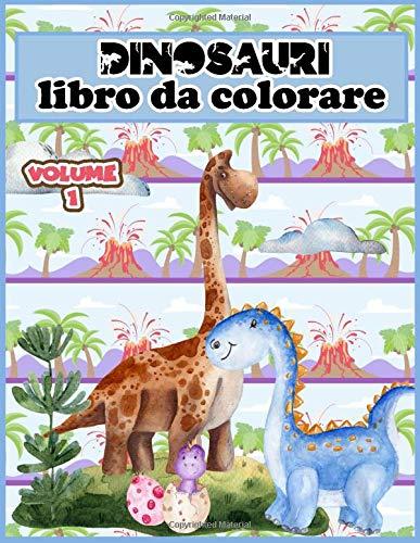 Dinosauri Libro da Colorare VOL 1: 30 disegni di piccoli e carini dinosauri per ragazzi e ragazze dai 4 agli 10 anni | per bambini