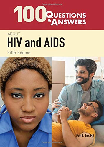 Compare Textbook Prices for 100 Questions  &  Answers About HIV and AIDS 5 Edition ISBN 9781284200737 by Sax, Paul E.
