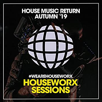 House Music Return (Autumn '19)