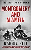 Montgomery and Alamein: The Crucible of War Book 3