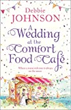 A Wedding at the Comfort Food Cafe: Celebrate the wedding of the year...