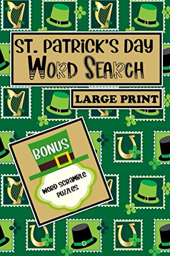St. Patrick's Day Word Search Large Print: 33 Fun Shaped Puzzles; Shamrocks, Leprechaun Hat, Frames and Clipart with BONUS 40 Word Scrambles