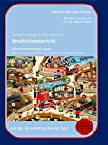 Lesespurgeschichten im Englischunterricht: Sinnentnehmendes Lesen differenziert, kooperativ und lernorientiert fördern von der Grundschule bis zur Sek 1