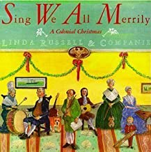 Sing We All Merrily -- A Colonial Christmas by Linda Russell & Companie
