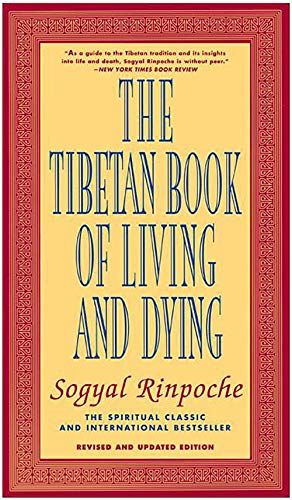 The Tibetan Book of Living and Dying: The Spiritual Classic & International Bestseller: 25th Anniver
