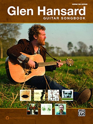 The Glen Hansard Guitar Songbook: Guitar TAB Sheet Music Songbook Collection (Guitar) (English Edition)